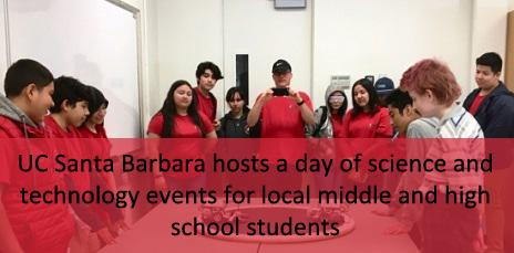 UC Santa Barbara hosts a day of science and technology events for local middle and high school students